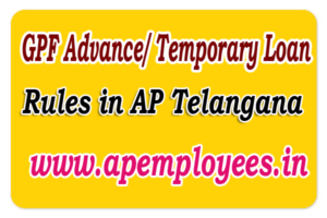 AP Telangana GPF Advance Rules Temporary Loan Rules in AP TS new gpf withdrawal rules for purchase of flat car house marriage Medical grounds latest gpf rules for AP Govt Employees Teachers TS Employees GPF withdrawal form download Proceedings TS GPF Rules Andhra Pradesh GPF Rules GPF Temporary advance Rules 14
